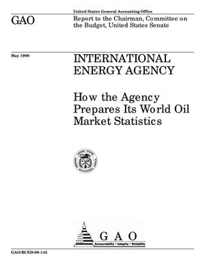 Primary view of object titled 'International Energy Agency: How the Agency Prepares Its World Oil Market Statistics'.
