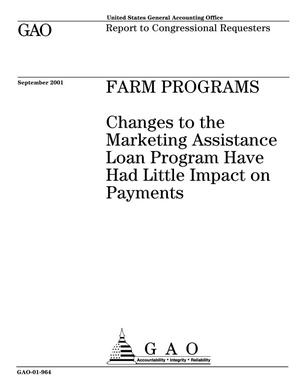 Primary view of object titled 'Farm Programs: Changes to the Marketing Assistance Loan Program Have Had Little Impact on Payments'.