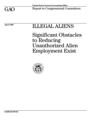 Primary view of object titled 'Illegal Aliens: Significant Obstacles to Reducing Unauthorized Alien Employment Exist'.