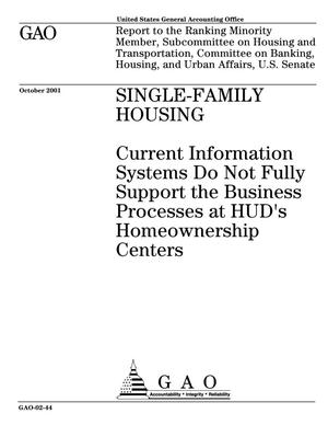 Primary view of object titled 'Single-Family Housing: Current Information Systems Do Not Fully Support the Business Processes at HUD's Homeownership Centers'.