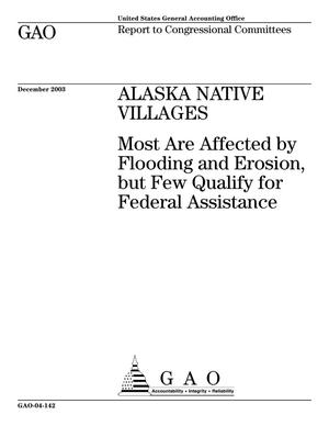 Primary view of object titled 'Alaska Native Villages: Most Are Affected by Flooding and Erosion, but Few Qualify for Federal Assistance'.
