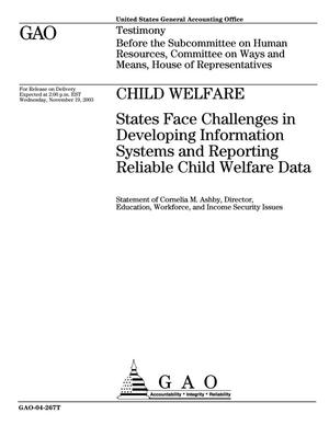 Primary view of object titled 'Child Welfare: States Face Challenges in Developing Information Systems and Reporting Reliable Child Welfare Data'.
