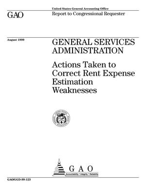Primary view of object titled 'General Services Administration: Actions Taken to Correct Rent Expense Estimation Weaknesses'.