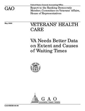 Primary view of object titled 'Veterans' Health Care: VA Needs Better Data on Extent and Causes of Waiting Times'.