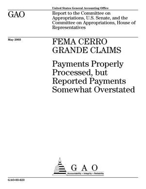 Primary view of object titled 'FEMA Cerro Grande Claims: Payments Properly Processed, but Reported Payments Somewhat Overstated'.