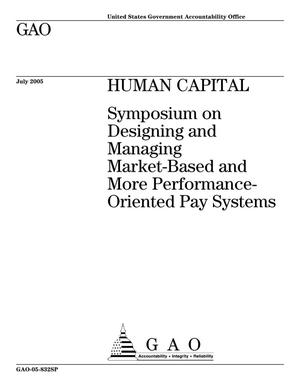 Primary view of object titled 'Human Capital: Symposium on Designing and Managing Market-Based and More Performance-Oriented Pay Systems'.