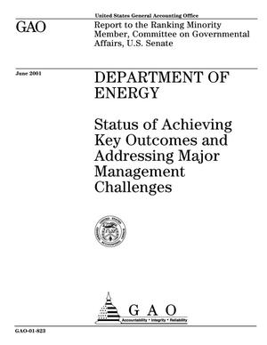 Primary view of object titled 'Department of Energy: Status of Achieving Key Outcomes and Addressing Major Management Challenges'.