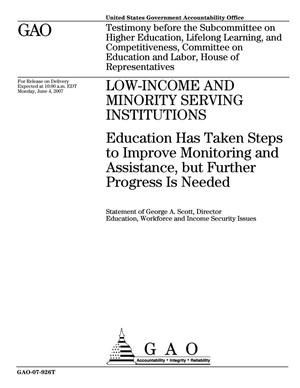 Primary view of object titled 'Low-Income and Minority Serving Institutions: Education Has Taken Steps to Improve Monitoring and Assistance, but Further Progress Is Needed'.