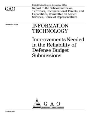 Primary view of object titled 'Information Technology: Improvements Needed in the Reliability of Defense Budget Submissions'.