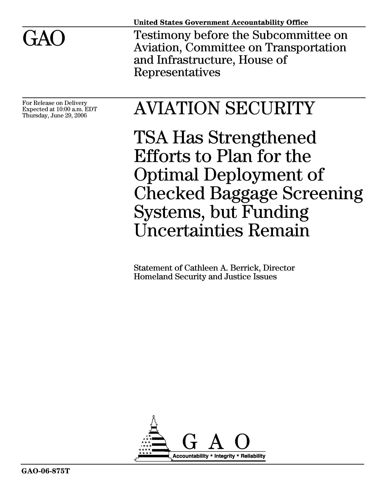 Aviation Security: TSA Has Strengthened Efforts to Plan for the Optimal Deployment of Checked Baggage Screening Systems, but Funding Uncertainties Remain                                                                                                      [Sequence #]: 1 of 30