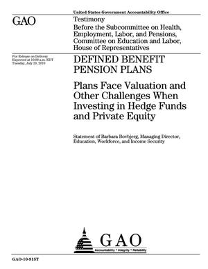 Primary view of object titled 'Defined Benefit Pension Plans: Plans Face Valuation and Other Challenges When Investing in Hedge Funds and Private Equity'.
