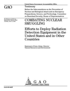 Primary view of object titled 'Combating Nuclear Smuggling: Efforts to Deploy Radiation Detection Equipment in the United States and in Other Countries'.