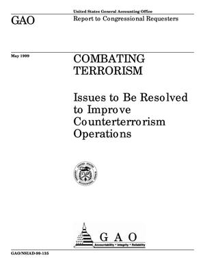Primary view of object titled 'Combating Terrorism: Issues to Be Resolved to Improve Counterterrorism Operations'.