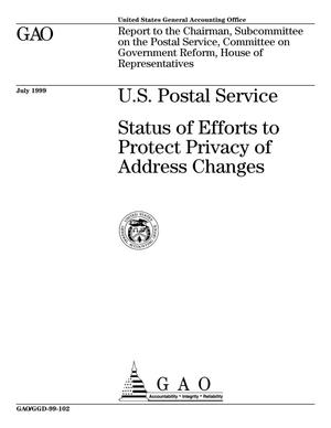 Primary view of object titled 'U.S. Postal Service: Status of Efforts to Protect Privacy of Address Changes'.