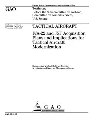 Primary view of object titled 'Tactical Aircraft: F/A-22 and JSF Acquisition Plans and Implications for Tactical Aircraft Modernization'.