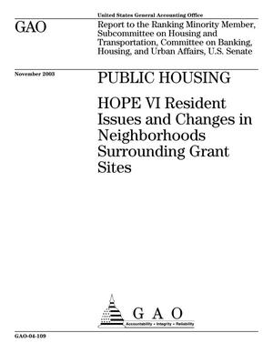 Primary view of object titled 'Public Housing: HOPE VI Resident Issues and Changes in Neighborhoods Surrounding Grant Sites'.