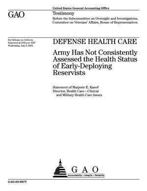 Primary view of object titled 'Defense Health Care: Army Has Not Consistently Assessed the Health Status of Early-Deploying Reservists'.