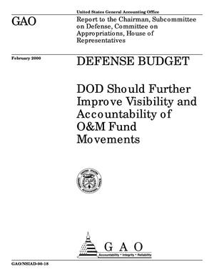 Primary view of object titled 'Defense Budget: DOD Should Further Improve Visibility and Accountability of O&M Fund Movements'.