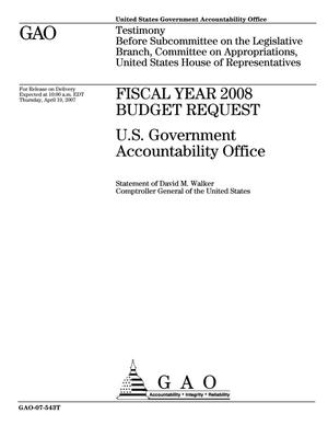 Primary view of object titled 'Fiscal Year 2008 Budget Request: U.S. Government Accountability Office'.