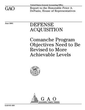 Primary view of object titled 'Defense Acquisition: Comanche Program Objectives Need to Be Revised to More Achievable Levels'.