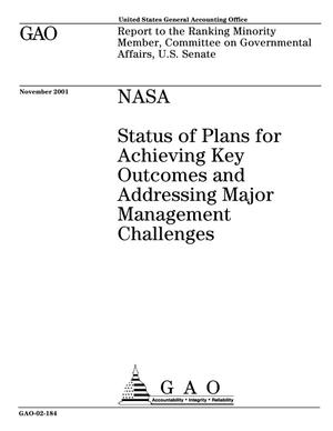 Primary view of object titled 'NASA: Status of Plans for Achieving Key Outcomes and Addressing Major Management Challenges'.
