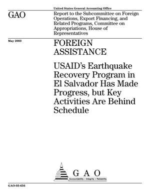Primary view of object titled 'Foreign Assistance: USAID's Earthquake Recovery Program in El Salvador Has Made Progress, but Key Activities Are Behind Schedule'.