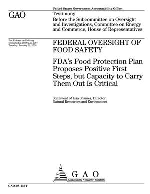 Primary view of object titled 'Federal Oversight of Food Safety: FDA's Food Protection Plan Proposes Positive First Steps, but Capacity to Carry Them Out Is Critical'.
