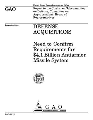 Primary view of object titled 'Defense Acquisitions: Need to Confirm Requirements for $4.1 Billion Antiarmor Missile System'.