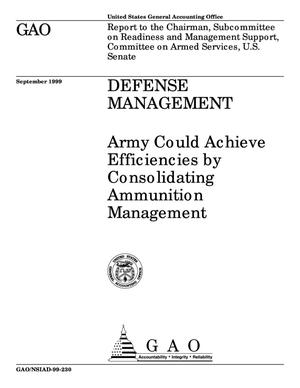 Primary view of object titled 'Defense Management: Army Could Achieve Efficiencies By Consolidating Ammunition Management'.