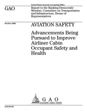 Primary view of object titled 'Aviation Safety: Advancements Being Pursued to Improve Airliner Cabin Occupant Safety and Health'.