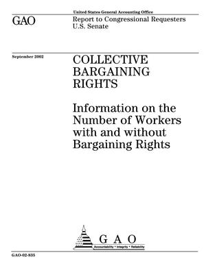 Primary view of object titled 'Collective Bargaining Rights: Information on the Number of Workers with and without Bargaining Rights'.
