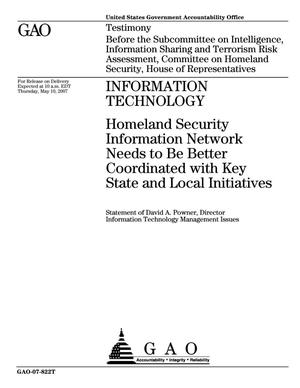Primary view of object titled 'Information Technology: Homeland Security Information Network Needs to Be Better Coordinated with Key State and Local Initiatives'.