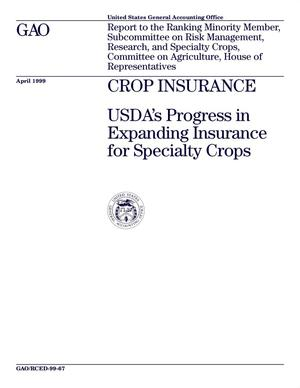 Primary view of object titled 'Crop Insurance: USDA's Progress in Expanding Insurance for Specialty Crops'.
