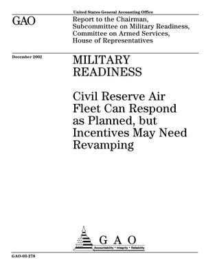 Primary view of object titled 'Military Readiness: Civil Reserve Air Fleet Can Respond as Planned, but Incentives May Need Revamping'.