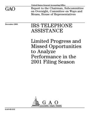 Primary view of object titled 'IRS Telephone Assistance: Limited Progress and Missed Opportunities to Analyze Performance in the 2001 Filing Season'.