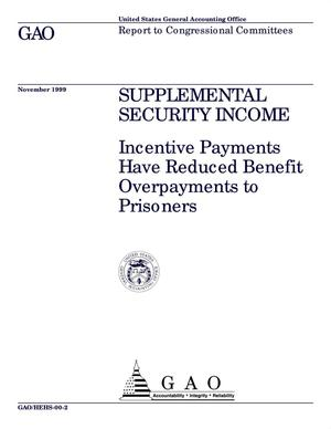 Primary view of object titled 'Supplemental Security Income: Incentive Payments Have Reduced Benefit Overpayments to Prisoners'.