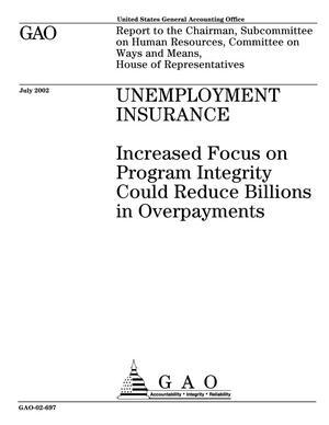 Primary view of object titled 'Unemployment Insurance: Increased Focus on Program Integrity Could Reduce Billions in Overpayments'.