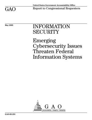 Primary view of object titled 'Information Security: Emerging Cybersecurity Issues Threaten Federal Information Systems'.