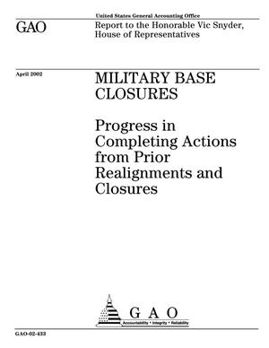 Primary view of object titled 'Military Base Closures: Progress in Completing Actions from Prior Realignments and Closures'.