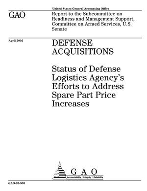 Primary view of object titled 'Defense Acquisitions: Status of Defense Logistics Agency's Efforts to Address Spare Part Price Increases'.