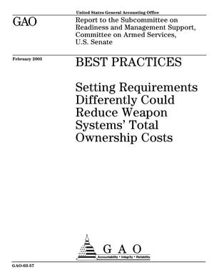 Primary view of object titled 'Best Practices: Setting Requirements Differently Could Reduce Weapon Systems' Total Ownership Costs'.