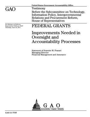 Primary view of object titled 'Federal Grants: Improvements Needed in Oversight and Accountability Processes'.