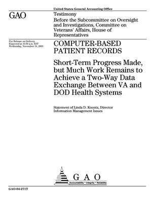 Primary view of object titled 'Computer-Based Patient Records: Short-Term Progress Made, but Much Work Remains to Achieve a Two-Way Data Exchange Between VA and DOD Health Systems'.