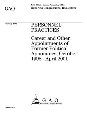 Primary view of object titled 'Personnel Practices: Career and Other Appointments of Former Political Appointees, October 1998-April 2001'.