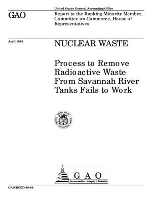 Primary view of object titled 'Nuclear Waste: Process to Remove Radioactive Waste From Savannah River Tanks Fails to Work'.