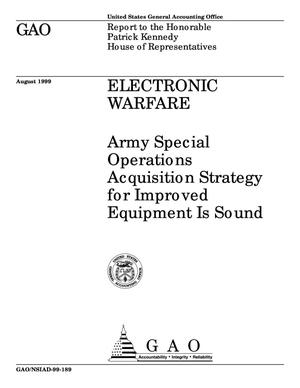 Primary view of object titled 'Electronic Warfare: Army Special Operations Acquisition Strategy for Improved Equipment Is Sound'.