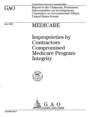 Primary view of object titled 'Medicare: Improprieties by Contractors Compromised Medicare Program Integrity'.