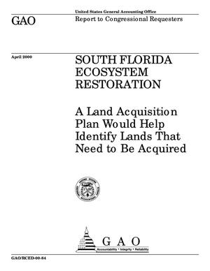 Primary view of object titled 'South Florida Ecosystem Restoration: A Land Acquisition Plan Would Help Identify Lands That Need to Be Acquired'.