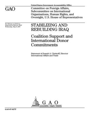 Primary view of object titled 'Stabilizing and Rebuilding Iraq: Coalition Support and International Donor Commitments'.