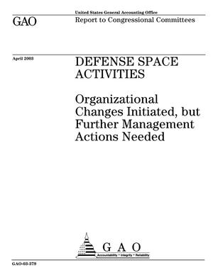 Primary view of object titled 'Defense Space Activities: Organizational Changes Initiated, but Further Management Actions Needed'.